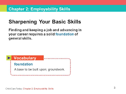 Skills Employers Look For Chapter 2 Employability Skills Child Care Today Chapter 2