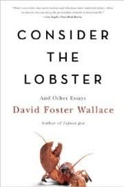 best essays of all time links rafal reyzer david foster wallece consider the lobster and other essays
