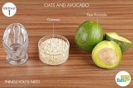 oatmeal exfoliates skin ½ cup ripe avocado