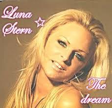 Nome : LUNA STERN Genere : Pop Titolo del CD : The dream. Prodotto da : Soul trade - luna_stern