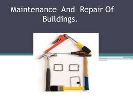 Repairing And Maintenance Maintenance And Repair Of Buildings
