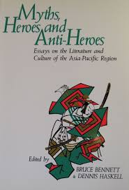 myths heroes and anti heroes westerly centre the university  this collection of essays focuses on the literature of the asia pacific region