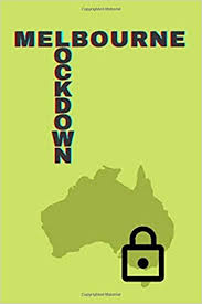 City locked down for three months has bleak lessons for the world. Amazon Com Melbourne Lockdown 6x9 Inch Journal Notebook Diary Logbook Scrapbook Funny Australia 100 Pages 9798665135458 F M R Books