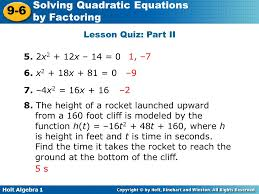 holt algebra 1 9 6 solving quadratic equations by factoring lesson quiz part ii