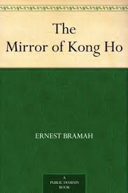 ernest bramah the mirror of kong ho