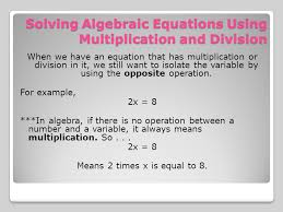 solving algebraic equations using multiplication and division