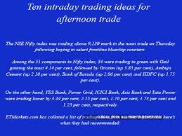 Sharekhan Live Chart Sharekhan Top Ten Intraday Trading Ideas For Afternoon