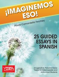 imaginemos eso guided essays in spanish book books teacher s 25 guided essays in spanish book