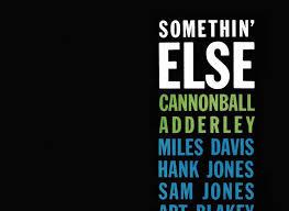 '<b>Somethin</b>' Else': <b>Cannonball Adderley</b> And Miles Davis' Musical ...