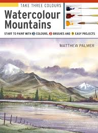 Take Three Colours Mountains In Watercolour Start To Paint