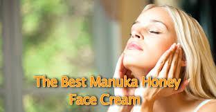 Guide Honey Best The 2019 amp; Buying Manuka Reviews Face Cream 0B1gTq