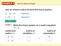 example 4 solve a linear system use an inverse matrix to solve the linear system