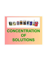 Concentration Of Solutions Concentration Of Solutions