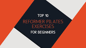go the pilates way top 10 reformer pilates exercises for beginners