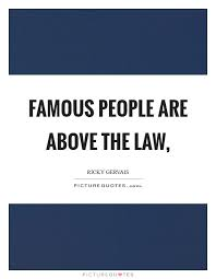 Quotes From Famous People 29 Inspiration Famous People Are Above The Law Picture Quotes