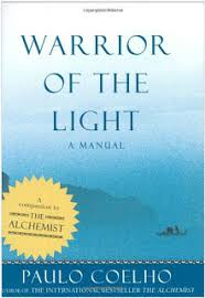 adam messer paulo coelho warrior of the light a manual book review the book completely enthralled me santiago s journey for his own personal legend