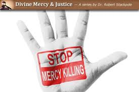 part why mercy killing is not merciful the divine mercy  part 10 why mercy killing is not merciful the divine mercy message from the marians of the immaculate conception
