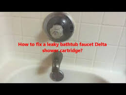 how to fix a leaky bathtub faucet delta shower cartridge l how to replace a bathtub faucet cartridge you