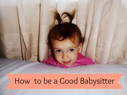How To Be A Good Baby Sitter The Random Writings Of Rachel 7 Steps To Good Babysitting