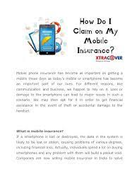 Another important reason to read through your policy's terms and conditions is so that you know exactly what the procedures are for filing a claim. How Do I Claim On My Mobile Insurance Docx