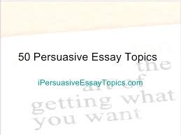 persuasive essays for college students paraphrasing help persuasive essays for college students