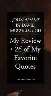 John Adams Quotes Best John Adams By David McCullough My Review Favorite Quotes