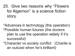 "flowers for algernon"" review ppt video online  give two reasons why flowers for algernon is a science fiction story"