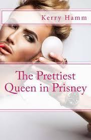 The Prettiest Queen in Prisney : Kerry Hamm : 9781542987097