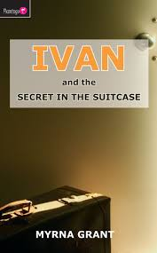 Ivan And the Secret in the Suitcase by Myrna Grant - Christian Focus  Publications