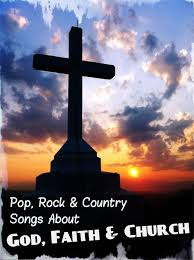 130 Pop Rock And Country Songs About God Faith And Church