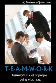 funny office motivational posters. Teamwork Is A Lot Of People Doing What I Say Funny Office Motivational Posters