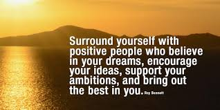 Positive People Quotes Custom Inspiringthinkn Surround Yourself With Positive People Roy