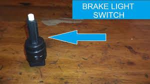 Brake Light Sensor Brake Pedal And Brake Light Sensor Switch Testing And Replacement