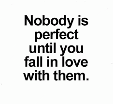 Fall In Love Quotes Magnificent Quote Nobody Is Perfect Until You Fall In Love With Them GIF Quote