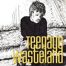 Who teen age wasteland