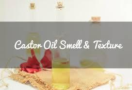 castor oil smell texture castor oil guide
