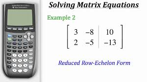 ti calculator tutorial solving matrix equations