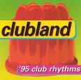 Clubland: '95 Club Rhythms