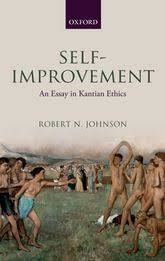 self improvement an essay in kantian ethics oxford scholarship self improvement an essay in kantian ethics