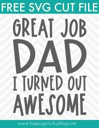 All contents are released under creative commons cc0. Funny Dad Svg Collection Free Cut Files Happy Go Lucky