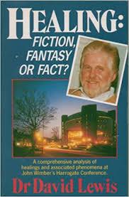 Healing: Fiction, Fantasy or Fact?: Lewis, David C.: 9780340503447 ...
