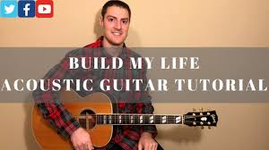 Build My Life Acoustic Guitar Tutorial W Chord Chart Passion