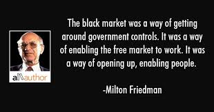Milton Friedman Quotes Interesting The Black Market Was A Way Of Getting Around Quote