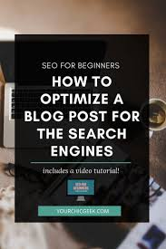 best lance writing work from home images  blogger seo the rookies guide to optimizing a blog post for seo