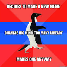 INDECISIVE PENGUIN memes | quickmeme via Relatably.com