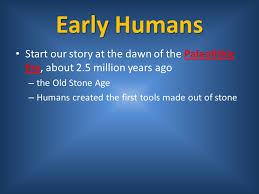 help me do my essay human development through the paleolithic era help me do my essay human development through the paleolithic era