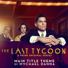 The Last Tycoon (Main Title Theme from the Prime... by Mychael Danna