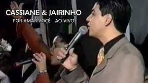Cassiane & Jairinho | Por Amar Você - Ao Vivo (2001) - YouTube