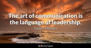 Good Leader Quotes 80 Best Communication Quotes BrainyQuote