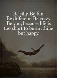 Being Yourself Quotes Interesting Be Yourself Quotes Be Silly Be Fun Be Different Be Crazy